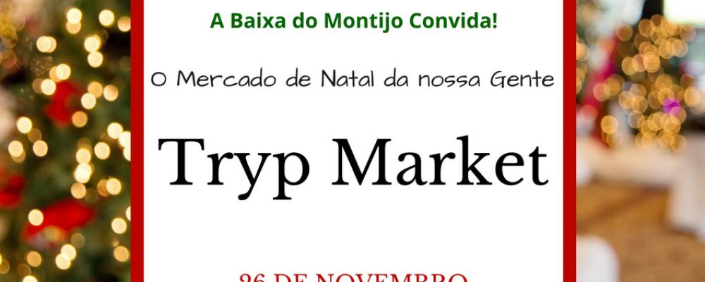 A Baixa do Montijo Convida para o Tryp Market!